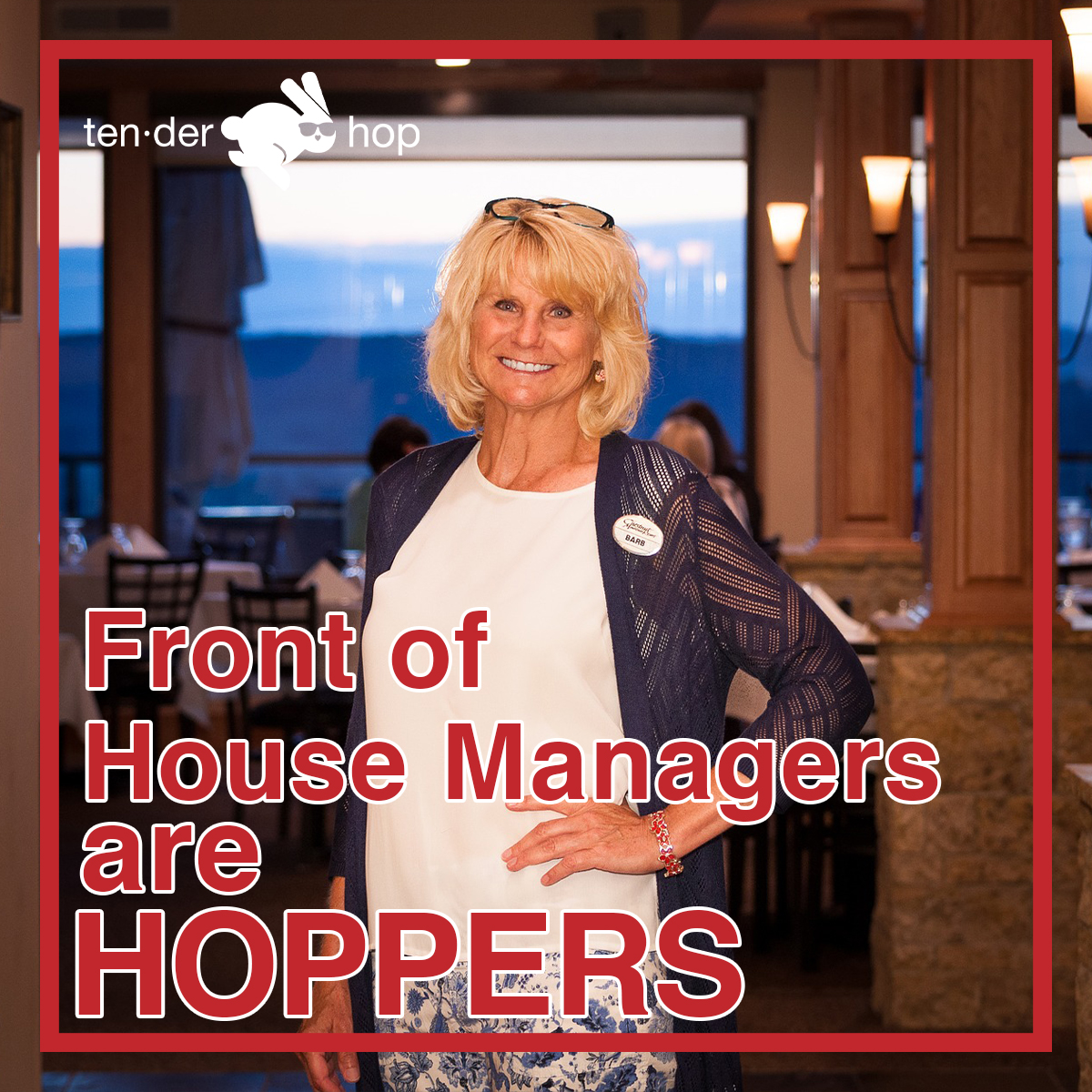 Front of House Managers are HOPPERS