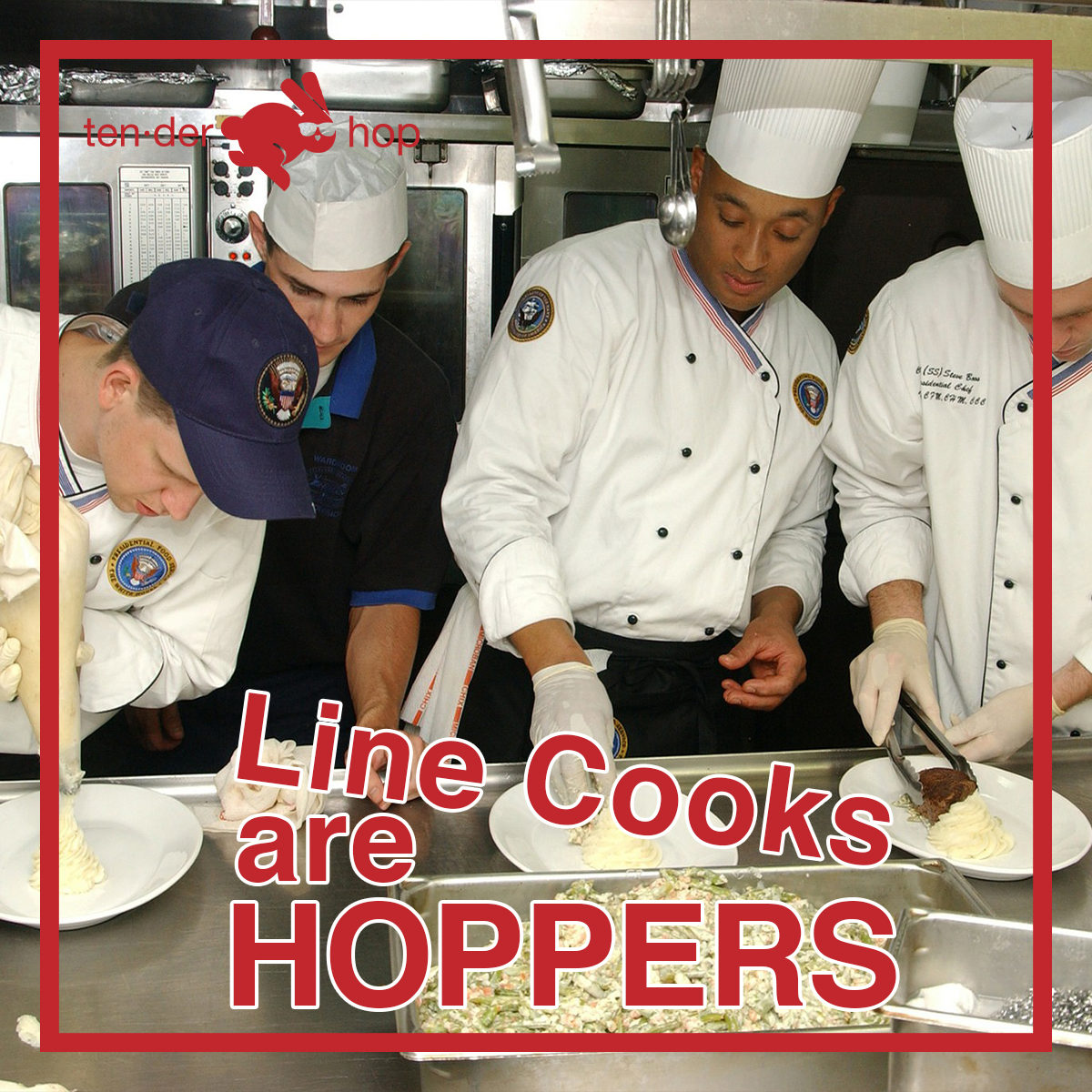 Line Cooks are HOPPERS
