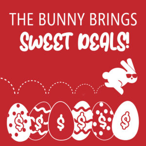 The bunny brings sweet deals.